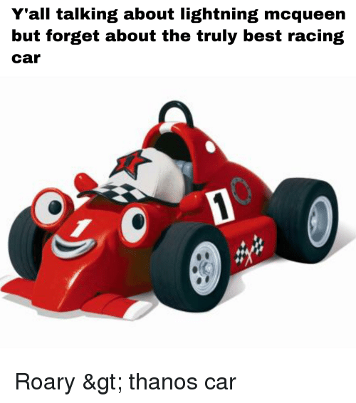 Best, Lightning, and Dank Memes: Y'all talking about lightning mcqueen  but forget about the truly best racing  car