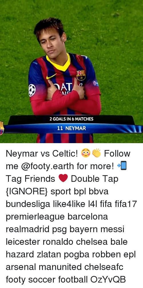 Arsenal, Barcelona, and Celtic: YATA  Ain  2 GOALS IN 6 MATCHES  11 NEYMAR. Neymar vs Celtic! 😳👏 Follow me @footy.earth for more! 📲 Tag Friends ❤️ Double Tap {IGNORE} sport bpl bbva bundesliga like4like l4l fifa fifa17 premierleague barcelona realmadrid psg bayern messi leicester ronaldo chelsea bale hazard zlatan pogba robben epl arsenal manunited chelseafc footy soccer football OzYvQB