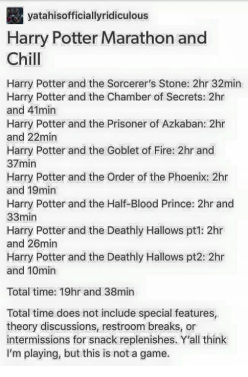 Yatahisofficiallyridiculous Harry Potter Marathon And Chill Harry Potter And The Sorcerer S Stone 2hr 32min Harry Potter And The Chamber Of Secrets 2hr And 41min Harry Potter And The Prisoner Of Azkaban 2hr