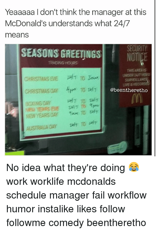 Mcdonalds Christmas Eve Hours.Yeaaaaa Don T Think The Manager At This Mcdonald S