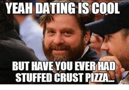 Yeah dating is cool but