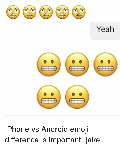 Yeah IPhone vs Android Emoji Difference Is Important- Jake | Android