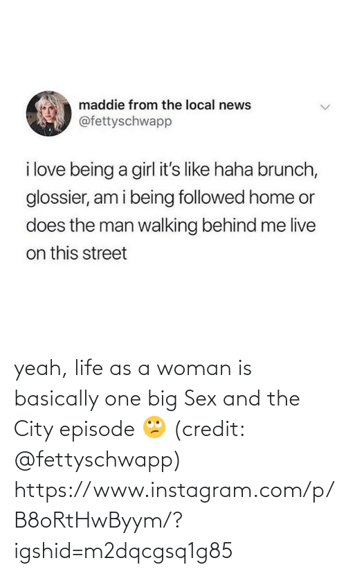 Instagram, Life, and Sex: yeah, life as a woman is basically one big Sex and the City episode 🙄 (credit: @fettyschwapp)  https://www.instagram.com/p/B8oRtHwByym/?igshid=m2dqcgsq1g85