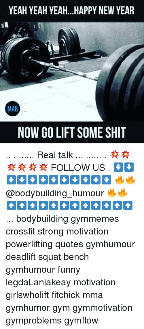 YEAH YEAH YEAHHAPPY NEW YEAR MAB NOW GO LIFT SOME SHIT Real Talk ...