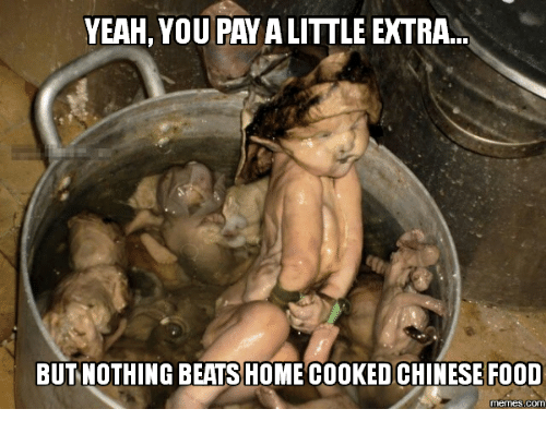 yeah you pawa little extra but nothing beats home cooked 13844618 ✅ 25 best memes about chinese food meme chinese food memes,Funny Food Memes