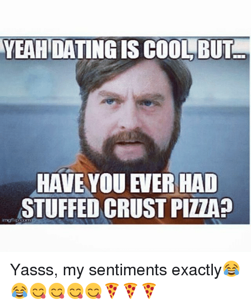 dating is cool but