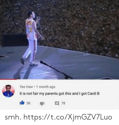 Funny, Parents, and Smh: Yee Haw 1 month ago  It is not fair my parents got this and I got Cardi B  I3K  78 smh. https://t.co/XjmGZV7Luo