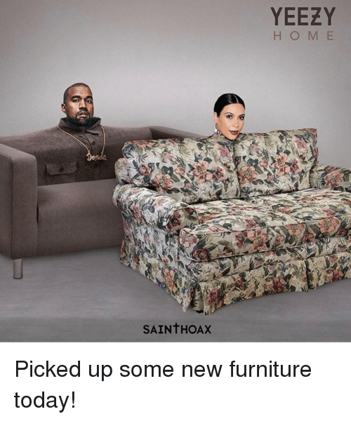 half off 390b0 ff7ca YEEZY H O M E SAINTHOAX Picked Up Some New Furniture Today ...