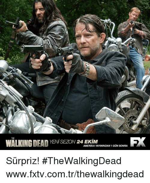 Memes, Walking Dead, and 🤖: YENISEZON 24 EKiM  WALKING DEAD AMERIKA YAYININDAN 1 GON SONRA Sürpriz! #TheWalkingDead  www.fxtv.com.tr/thewalkingdead