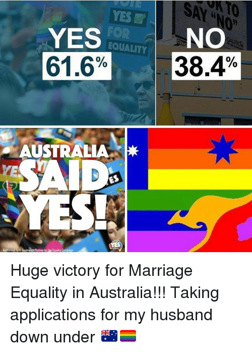 """Marriage, Australia, and Grindr: YES  FOR  EQUALITY  0""""  YES  61.6%  NO  38.4%  AUSTRALIA  AID  YES!  for the Equaity Campaign Huge victory for Marriage Equality in Australia!!! Taking applications for my husband down under 🇦🇺🏳️🌈"""