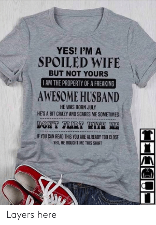 cd96043c YES! I'M a SPOILED WIFE BUT NOT YOURS I AM THE PROPERTY OF a ...