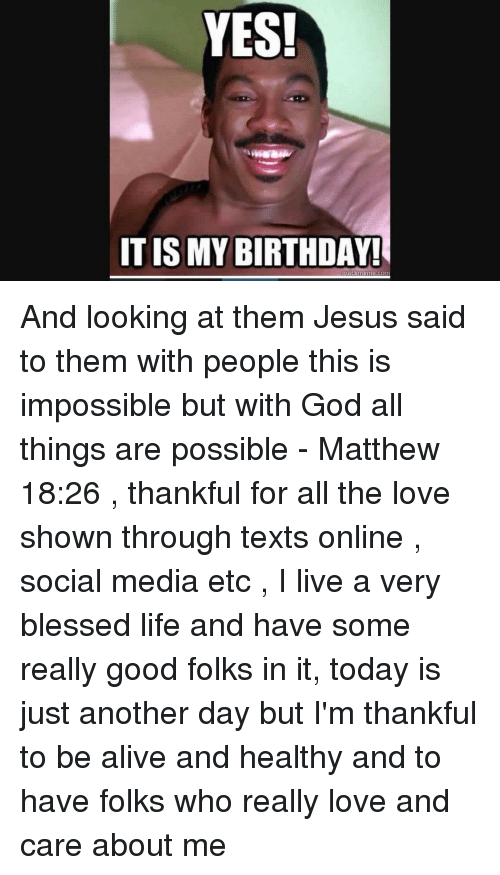 Yes It Is My Birthday And Looking At Them Jesus Said To Them With