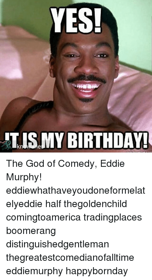 Yes Itis My Birthday The God Of Comedy Eddie Murphy