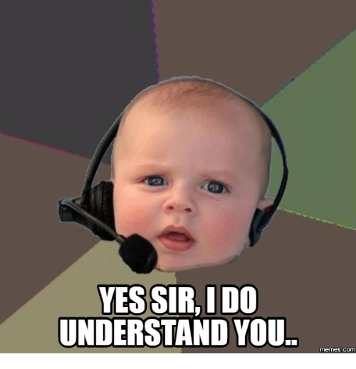 yes sir i do understand you memes com 17656385 yes sir i do understand you memes com sir meme on me me