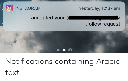 Instagram, Text, and Accepted: Yesterday, 12:37 am  INSTAGRAM  accepted your  .follow request Notifications containing Arabic text