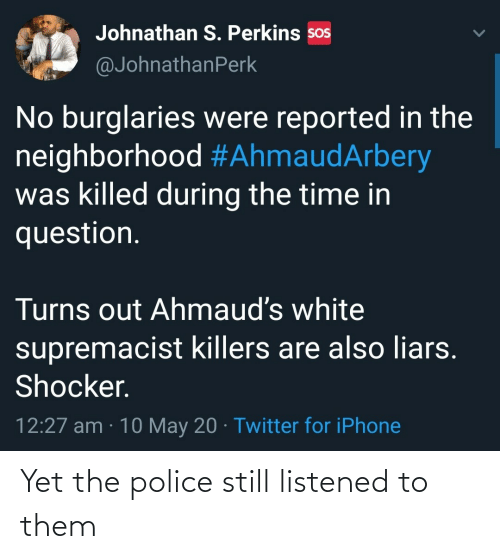 Police, The Police, and Them: Yet the police still listened to them
