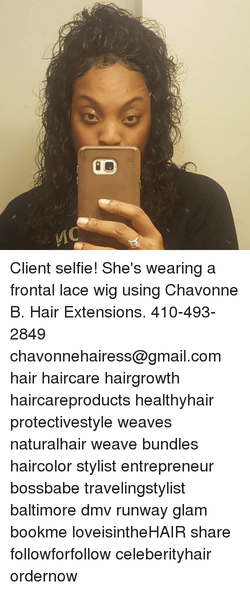 Yic C Client Selfie Shes Wearing A Frontal Lace Wig Using Chavonne