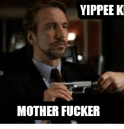 25 Best Yippee Ki Yay Mother F Cker Memes Yippee Kay Yay Mother Memes Yippee Memes Myinstants is where you discover and create instant sound effect buttons. meme