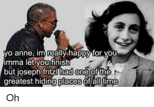 yo anne im really happy for you imma let you 19149054 yo anne im really happy for you imma let you finish but joseph