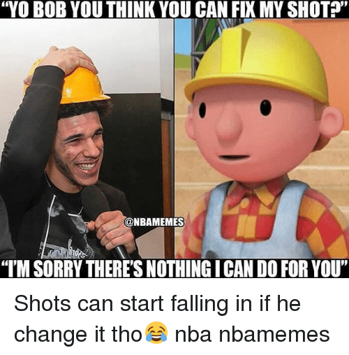 """Basketball, Nba, and Sorry: """"YO BOB YOU THINK YOU CAN FIX MY SHOT?""""  @NBAMEMES  """"I'M SORRY THERE'S NOTHING ICAN DO FOR YOU"""" Shots can start falling in if he change it tho😂 nba nbamemes"""