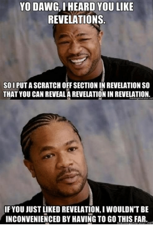 yo dawg iheard you like revelations soiputascratch off section in 450324 ✅ 25 best memes about yo dawg yo dawg memes,Sup Dawg Meme
