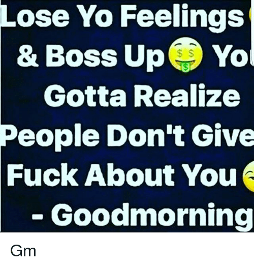 boss i don t give a fuck