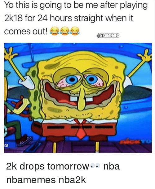 Basketball, Nba, and Sports: Yo this is going to be me after playing  2k18 for 24 hours straight when it  comes out!  @NBAMEMES 2k drops tomorrow👀 nba nbamemes nba2k