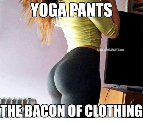 YOGA PANTS THE BACON OF CLOTHING