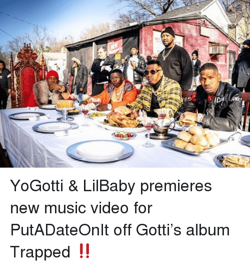 Memes, Music, and Video: YoGotti & LilBaby premieres new music video for PutADateOnIt off Gotti's album Trapped ‼️