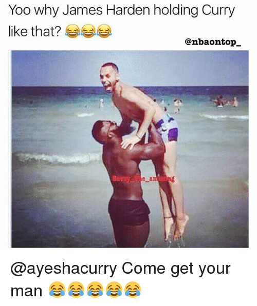 James Harden, Memes, and 🤖: Yoo why James Harden holding Curry  like that?  @nbaontop_  e a @ayeshacurry Come get your man 😂😂😂😂😂