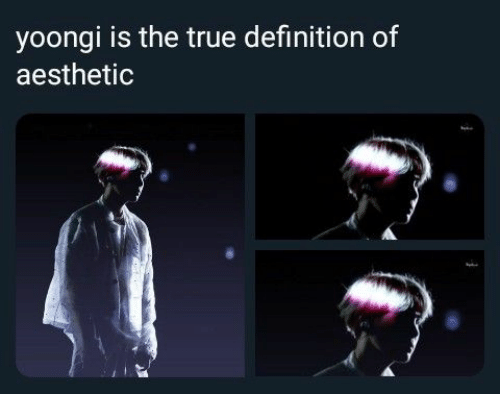 True, Aesthetic, and Definition: yoongi is the true definition of  aesthetic
