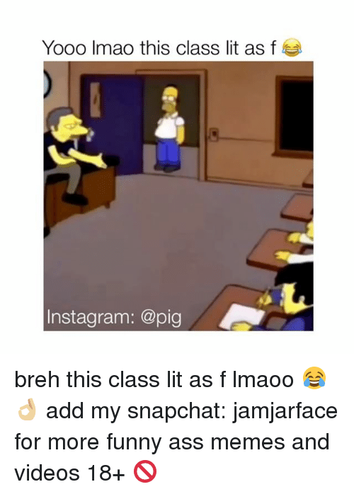 yooo imao this class lit as f nstagram pig breh 8927384 ✅ 25 best memes about funny ass memes funny ass memes