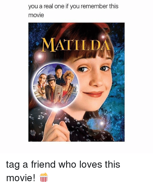 Matilda, Movie, and Girl Memes: you a real one if you remember this  movie  MATILDA tag a friend who loves this movie! 🍿
