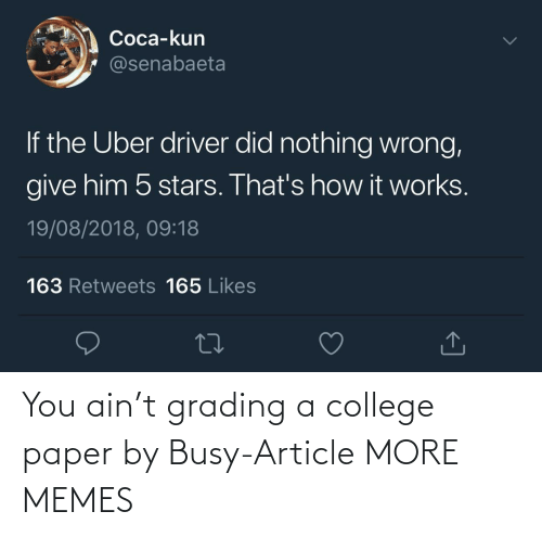 College, Dank, and Memes: You ain't grading a college paper by Busy-Article MORE MEMES