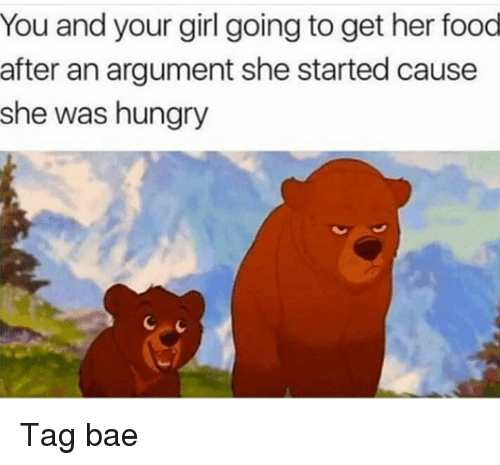 Bae, Food, and Funny: You and your girl going to get her food  after an argument she started cause  she was hungry Tag bae