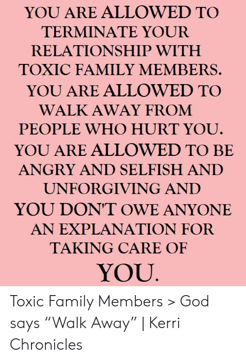 YOU ARE ALLOWED TO TERMINATE YOUR RELATIONSHIP WITH TOXIC