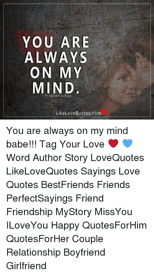 You Are Always On My Mind 2 Prakhan Sahay Like Love Quotescom You