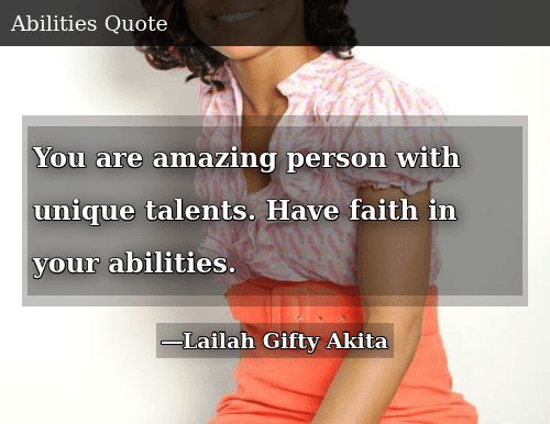 You Are Amazing Person With Unique Talents Have Faith In Your