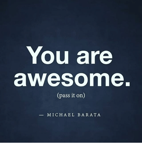 you-are-awe-somme-pass-it-on-michael-bar-at-8606223.png