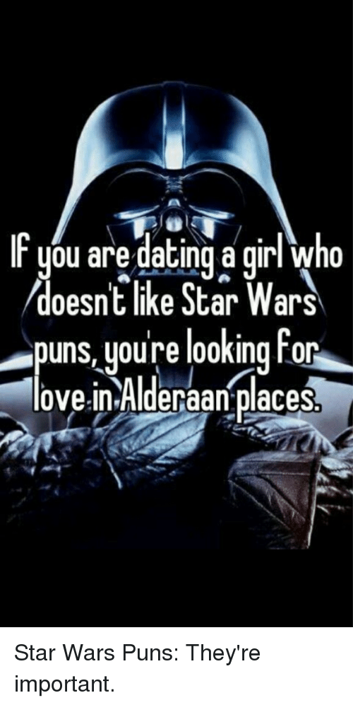 I don t like star wars memes for dating