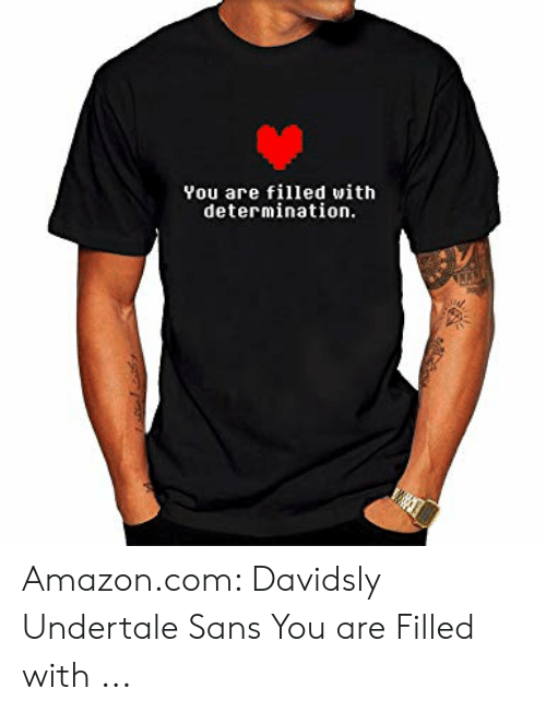 You Are Filled With Determination Amazoncom Davidsly
