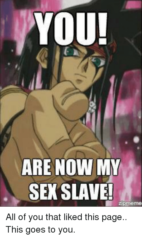 You are my sex slave