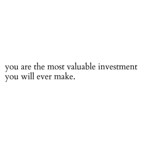 Will, Make, and You: you are the most valuable investment  you will ever make