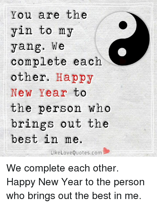 You Are The Yin To My Yang We Complete Each Other Happy New Year To
