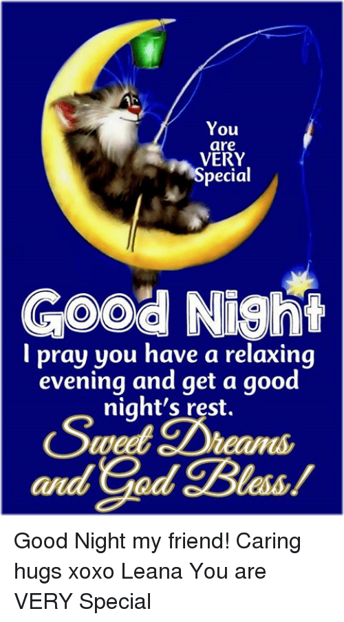 You Are Very Pecial Good Night L Pray You Have A Relaxing Evening