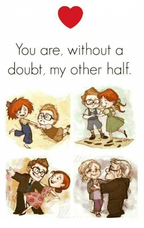 You Are Without A Doubt My Other Half Meme On Meme