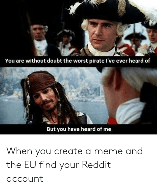 You Are Without Doubt the Worst Pirate I've Ever Heard of