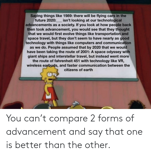 Can, One, and You: You can't compare 2 forms of advancement and say that one is better than the other.