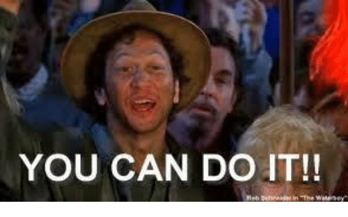 Funny Meme You Can Do It : You can do it funny meme on me