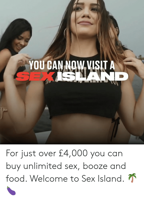 Dank, Food, and Sex: YOU CAN NOW VISIT A  SEXISHAND For just over £4,000 you can buy unlimited sex, booze and food. Welcome to Sex Island. 🌴🍆